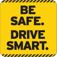 Be safe. Drive smart.